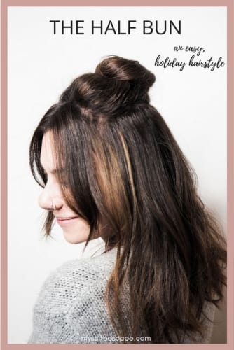 The Half Bun Holiday Hairstyle